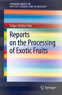Cover Reports on the Processing of Exotic Fruits
