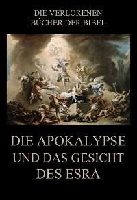 Cover Die Apokalypse und das Gesicht des Esra