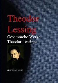 Cover Gesammelte Werke Theodor Lessings<br>