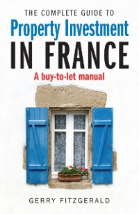 Cover Complete Guide to Property Investment in France
