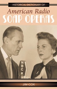 Cover Historical Dictionary of American Radio Soap Operas
