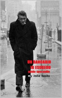 Cover UN BANCARIO IN ESUBERO (Quel venerdì alla 54)