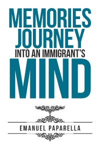 Cover Memories: Journey into an Immigrant'S Mind