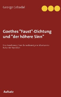 "Cover Goethes ""Faust""-Dichtung und ""der höhere Sinn"""