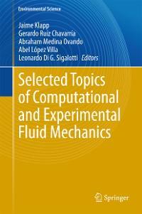 Cover Selected Topics of Computational and Experimental Fluid Mechanics