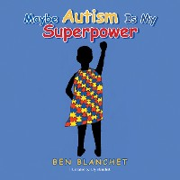 Cover Maybe Autism Is My Superpower