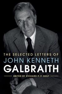 Cover Selected Letters of John Kenneth Galbraith