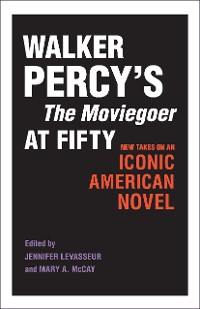 Cover Walker Percy's The Moviegoer at Fifty