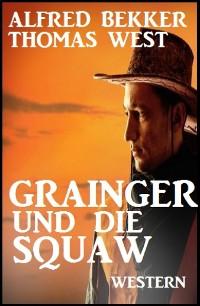 Cover Grainger und die Squaw: Western