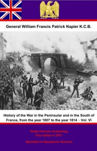 Cover History Of The War In The Peninsular And In The South Of France, From The Year 1807 To The Year 1814 - Vol. VI