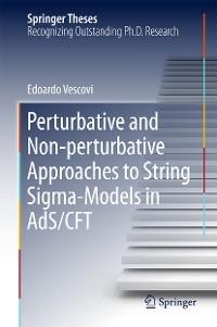 Cover Perturbative and Non-perturbative Approaches to String Sigma-Models in AdS/CFT