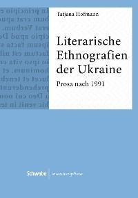 Cover Literarische Ethnografien der Ukraine
