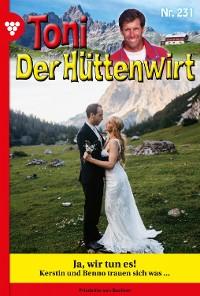 Cover Toni der Hüttenwirt 231 – Heimatroman