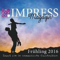Cover Impress Magazin Frühling 2016 (April-Juni): Tauch ein in romantische Geschichten