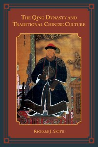 Cover The Qing Dynasty and Traditional Chinese Culture
