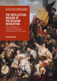 Cover The Intellectual Origins of the Belgian Revolution