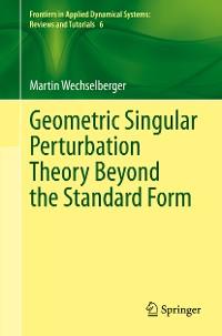Cover Geometric Singular Perturbation Theory Beyond the Standard Form