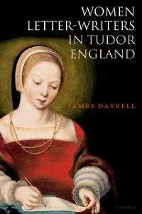 Cover Women Letter-Writers in Tudor England