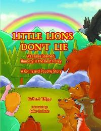Cover Little Lions Don't Lie: A Lesson Learned