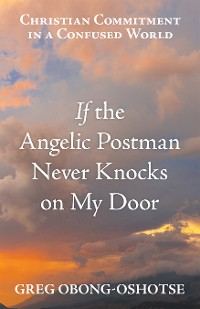 Cover If the Angelic Postman Never Knocks on My Door