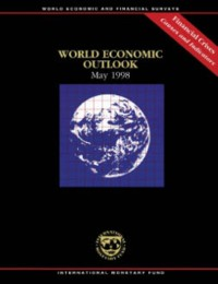 Cover World Economic Outlook, May 1998: Financial Crises - Causes and Indicators