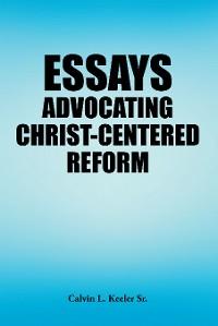 Cover Essays Advocating Christ-Centered Reform