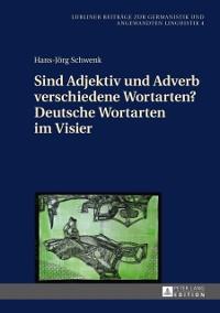 Cover Sind Adjektiv und Adverb verschiedene Wortarten? Deutsche Wortarten im Visier