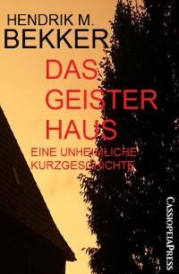 Cover Das Geisterhaus: Eine unheimliche Kurzgeschichte
