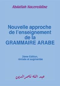 Cover Nouvelle Approche De L'enseignement De La Grammaire Arabe