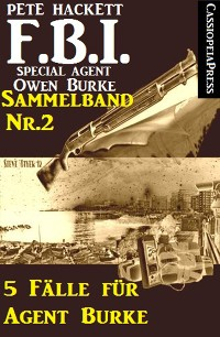 Cover 5 Fälle für Agent Burke - Sammelband Nr. 2 (FBI Special Agent)