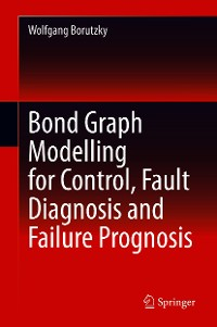 Cover Bond Graph Modelling for Control, Fault Diagnosis and Failure Prognosis