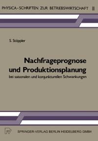 Cover Nachfrageprognose und Produktionsplanung bei saisonalen und konjunkturellen Schwankungen