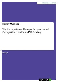 Cover The Occupational Therapy Perspective of Occupation, Health and Well-being
