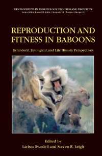 Cover Reproduction and Fitness in Baboons: Behavioral, Ecological, and Life History Perspectives