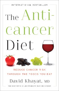 Cover The Anticancer Diet: Reduce Cancer Risk Through the Foods You Eat