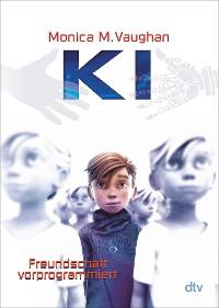 Cover K.I. – Freundschaft vorprogrammiert