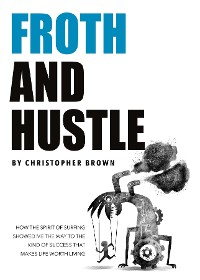 Cover Froth And Hustle