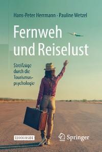 Cover Fernweh und Reiselust - Streifzüge durch die Tourismuspsychologie