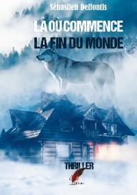 Cover Là où commence la fin du monde