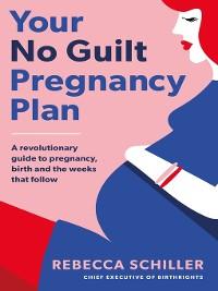 Cover Your No Guilt Pregnancy Plan