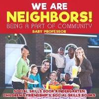 Cover We Are Neighbors! Being a Part of Community - Social Skills Book Kindergarten | Children's Friendship & Social Skills Books