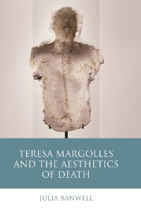 Cover Teresa Margolles and the Aesthetics of Death
