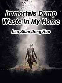 Cover Immortals Dump Waste In My Home