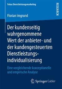 Cover Der kundenseitig wahrgenommene Wert der anbieter- und der kundengesteuerten Dienstleistungsindividualisierung