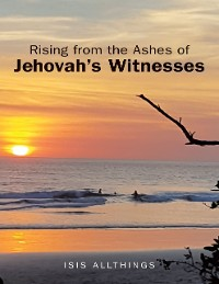 Cover Rising from the Ashes of Jehovah's Witnesses