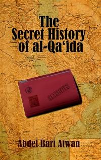 Cover The Secret History of al Qaeda