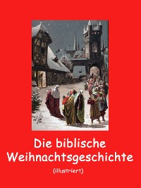 Cover Die biblische Weihnachtsgeschichte