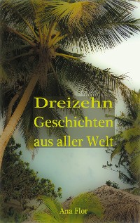 Cover Dreizehn Geschichten aus aller Welt