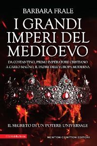 Cover I grandi imperi del Medioevo