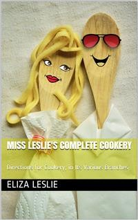 Cover Miss Leslie's Complete Cookery / Directions for Cookery, in Its Various Branches